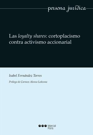 LOYALTY SHARES: CORTOPLACISMO CONTRA ACTIVISMO ACCIONARIAL, LAS