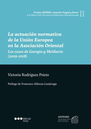 ACTUACIÓN NORMATIVA DE LA UNIÓN EUROPEA EN LA ASOCIACIÓN ORIENTAL, LA
