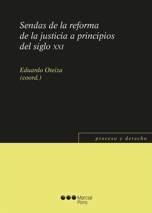 SENDAS DE LA REFORMA DE LA JUSTICIA A PRINCIPIOS DEL SIGLO XXI