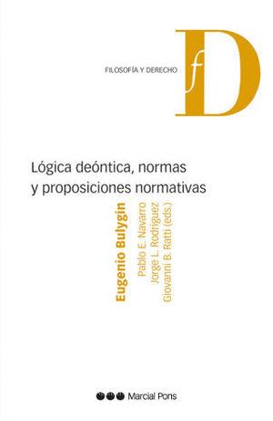 LOGICA DEONTICA, NORMAS Y PROPOSICIONES NORMATIVAS