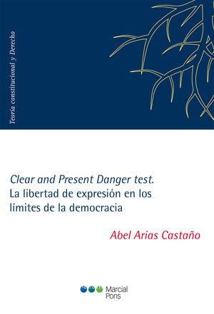 CLEAR AND PRESENT DANGER TEST. LA LIBERTAD DE EXPRESIÓN EN LOS LÍMITES DE LA DEM