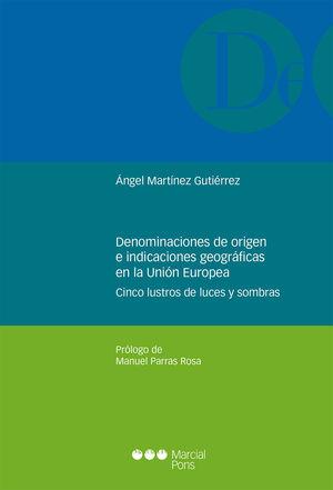 DENOMINACIONES DE ORIGEN E INDICACIONES GEOGRÁFICAS EN LA UNIÓN EUROPEA