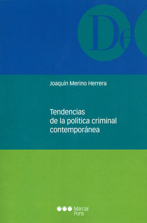 TENDENCIAS DE LA POLÍTICA CRIMINAL CONTEMPORÁNEA