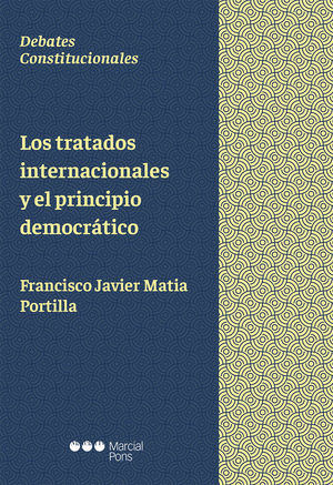 TRATADOS INTERNACIONALES Y EL PRINCIPIO DEMOCRÁTICO, LOS