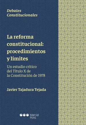 REFORMA CONSTITUCIONAL: PROCEDIMIENTOS Y LÍMITES, LA