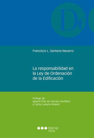 RESPONSABILIDAD EN LA LEY DE ORDENACIÓN DE LA EDIFICACIÓN, LA
