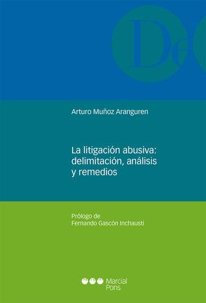 LITIGACIÓN ABUSIVA: DELIMITACIÓN, ANÁLISIS Y REMEDIOS, LA