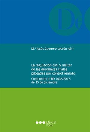 REGULACIÓN CIVIL Y MILITAR DE LAS AERONAVES CIVILES PILOTADAS POR CONTROL REMOTO, LA