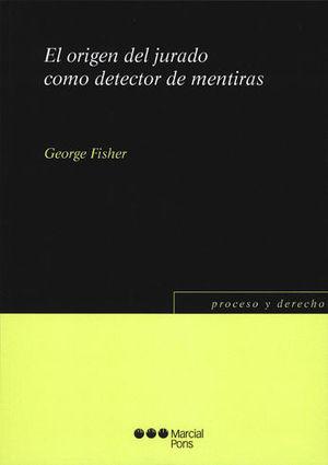 ORIGEN DEL JURADO COMO DETECTOR DE MENTIRAS, EL