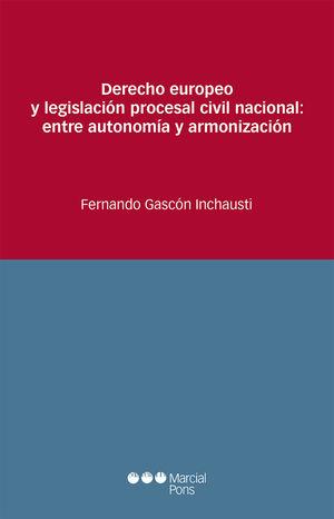 DERECHO EUROPEO Y LEGISLACIÓN PROCESAL CIVIL NACIONAL: ENTRE AUTONOMÍA Y ARMONIZ