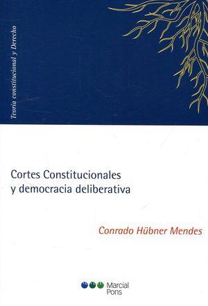 CORTES CONSTITUCIONALES Y DEMOCRACIA DELIBERATIVA