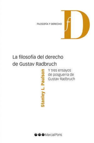 FILOSOFÍA DEL DERECHO DE GUSTAV RADBRUCH, LA