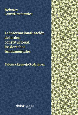 INTERNACIONALIZACIÓN DEL ORDEN CONSTITUCIONAL, LA
