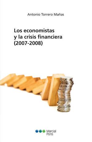 ECONOMISTAS Y LA CRISIS FINANCIERA, LOS  (2007-2008)