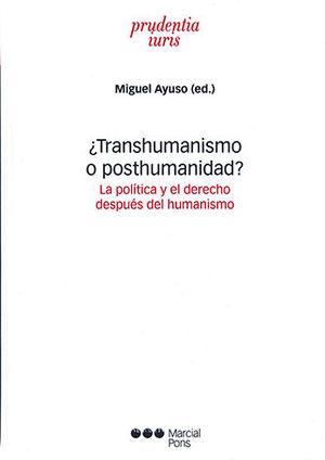 ¿TRANSHUMANISMO O POSTHUMANIDAD?