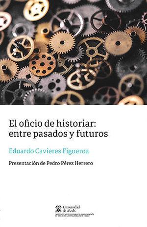 OFICIO DE HISTORIAR, EL