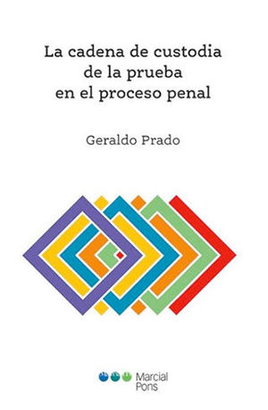 CADENA DE CUSTODIA DE LA PRUEBA EN EL PROCESO PENAL, LA