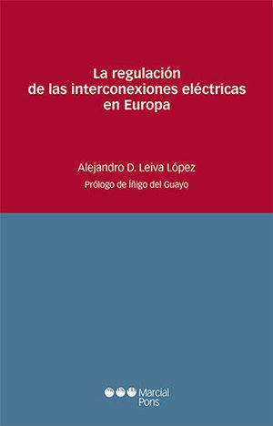 REGULACIÓN DE LAS INTERCONEXIONES ELÉCTRICAS EN EUROPA, LA