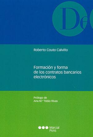 FORMACIÓN Y FORMA DE LOS CONTRATOS BANCARIOS ELECTRÓNICOS