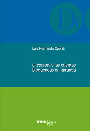 ESCROW Y LAS CUENTAS BLOQUEADAS EN GARANTÍA, EL