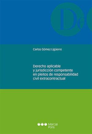 DERECHO APLICABLE Y JURISDICCIÓN COMPETENTE EN PLEITOS DE RESPONSABILIDAD CIVIL