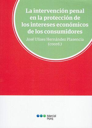 INTERVENCIÓN PENAL EN LA PROTECCIÓN DE LOS INTERESES ECONÓMICOS DE LOS CONSUMIDORES, LA
