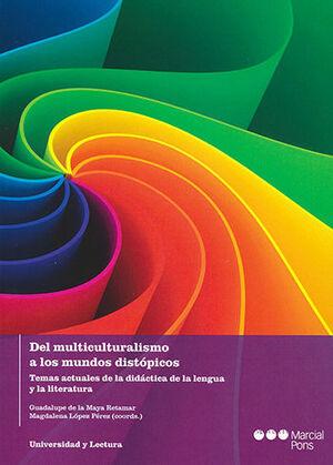 DEL MULTICULTURALISMO A LOS MUNDOS DISTÓPICOS