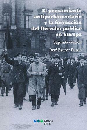 PENSAMIENTO ANTIPARLAMENTARIO Y LA FORMACIÓN DEL DERECHO PÚBLICO EN EUROPA, EL