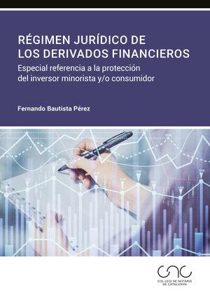 RÉGIMEN JURÍDICO DE LOS DERIVADOS FINANCIEROS