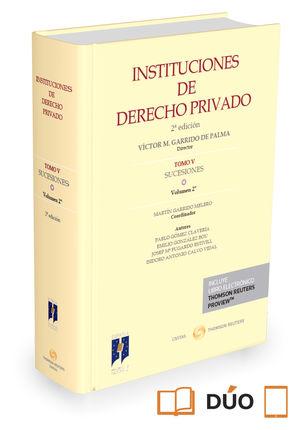 INSTITUCIONES DE DERECHO PRIVADO. TOMO V SUCESIONES. VOLUMEN 2º ( PAPEL + E-BOOK