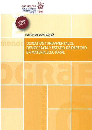 DERECHOS FUNDAMENTALES, DEMOCRACIA Y ESTADO DE DERECHO EN MATERIA ELECTORAL
