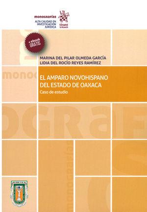 AMPARO NOVOHISPANO DEL ESTADO DE OAXACA. CASO DE ESTUDIO (MÁS E BOOK GRATIS)