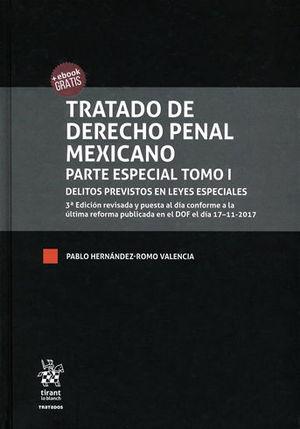 TRATADO DE DERECHO PENAL MEXICANO. PARTE ESPECIAL TOMO I Y II. 3A EDICIÓN