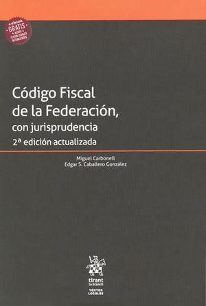 CÓDIGO FISCAL DE LA FEDERACIÓN CON JURISPRUDENCIA