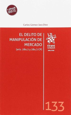 DELITO DE MANIPULACIÓN DE MERCADO (ARTS. 284.2 Y 284.3 CP), EL