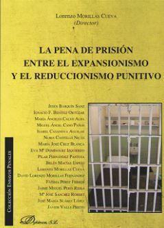 PENA DE PRISIÓN ENTRE EL EXPANSIONISMO Y EL REDUCCIONISMO PUNITIVO, LA
