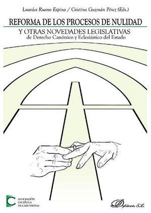 REFORMA DE LOS PROCESOS DE NULIDAD Y OTRAS NOVEDADES LEGISLATIVAS DE DERECHO CAN