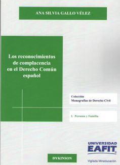 LOS RECONOCIMIENTOS DE COMPLACENCIA EN EL DERECHO COMÚN ESPAÑOL