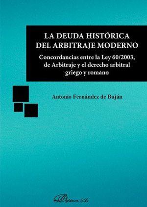 DEUDA HISTÓRICA DEL ARBITRAJE MODERNO, LA