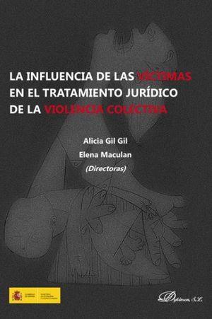 LA INFLUENCIA DE LAS VÍCTIMAS EN EL TRATAMIENTO JURÍDICO DE LA VIOLENCIA COLECTI