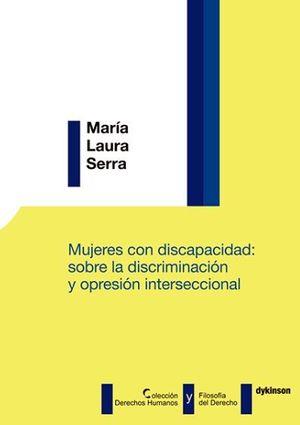 MUJERES CON DISCAPACIDAD: SOBRE LA DISCRIMINACIÓN Y OPRESIÓN INTERSECCIONAL