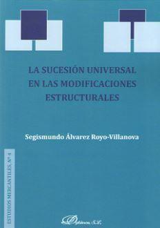 SUCESION UNIVERSAL EN LAS MODIFICACIONES ESTRUCTURALES, LA