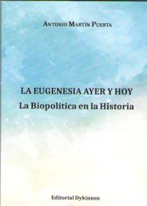 EUGENESIA AYER Y HOY: LA BIOPOLÍTICA EN LA HISTORIA, LA
