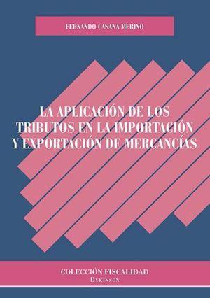 APLICACIÓN DE LOS TRIBUTOS EN LA IMPORTACIÓN Y EXPORTACIÓN DE MERCANCIAS, LA