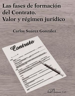 FASES DE FORMACION DEL CONTRATO. VALOR Y REGIMEN JURIDICO