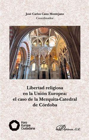 LIBERTAD RELIGIOSA EN LA UNION EUROPEA: EL CASO DE LA MEZQUITA-CATEDRAL DE CORDO