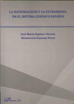 NACIONALIDAD Y LA EXTRANJERÍA EN EL SISTEMA JURÍDICO ESPAÑOL, LA