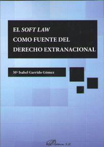 SOFT LAW COMO FUENTE DEL DERECHO EXTRANACIONAL, EL
