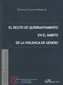 DELITO DE QUEBRANTAMIENTO EN EL ÁMBITO DE LA VIOLENCIA DE GÉNERO, EL