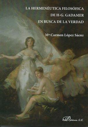 HERMENÉUTICA FILOSÓFICA DE H-G. GADAMER EN BUSCA DE LA VERDAD, LA